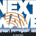 Cover Story – Next Wave: The Emerging Sounds Of Chicago